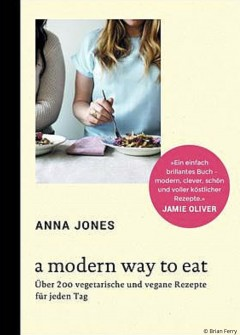 A modern way to eat Anna Jones Mosaik Verlag www.meinesvenja.de