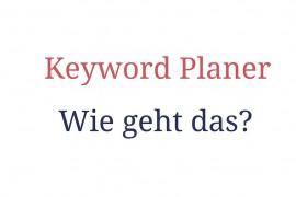 Keyword_planer-wie_geht_das-Beitragsbild-www.meinesvenja.de